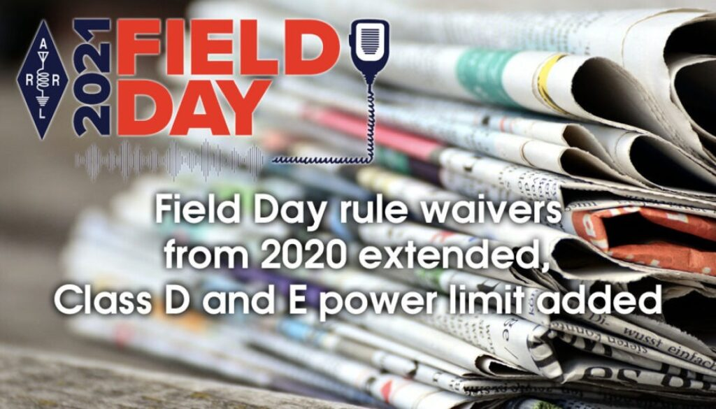 Field Day rule waivers from 2020 extended, Class D and E power limit added